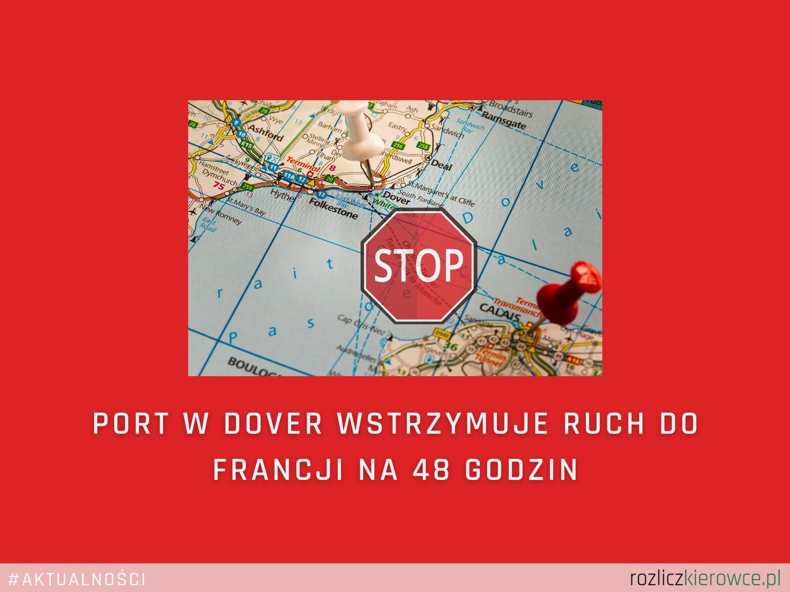Port w Dover wstrzymuje ruch do Francji na 48 godzin