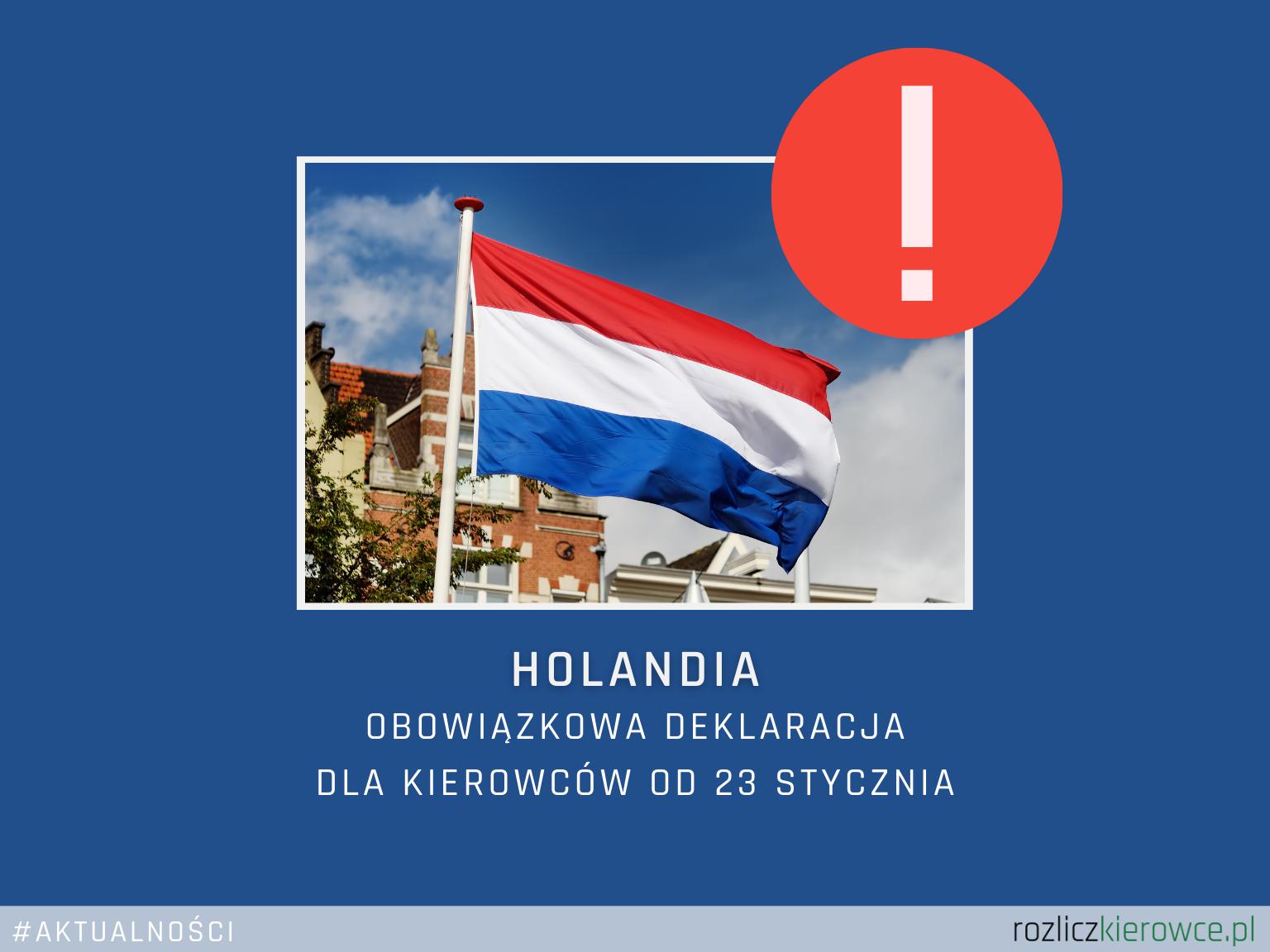 🇳🇱 HOLANDIA-Obowiązkowa deklaracja dla kierowców od 23 stycznia 2021.