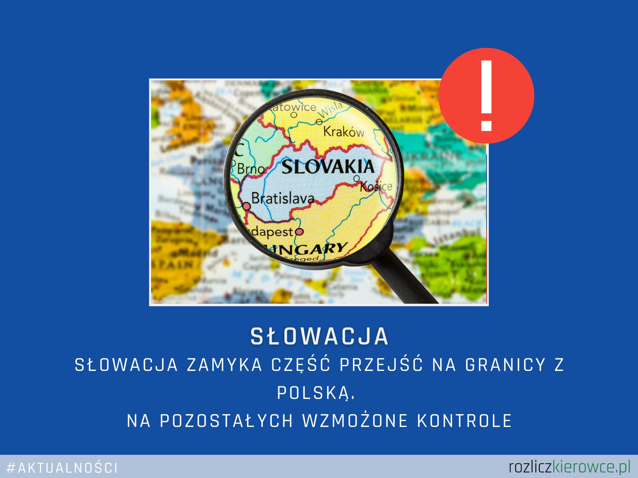 ❗️🚛🇸🇰 Słowacja zamyka część przejść na granicy z Polską. Na pozostałych wzmożone kontrole.