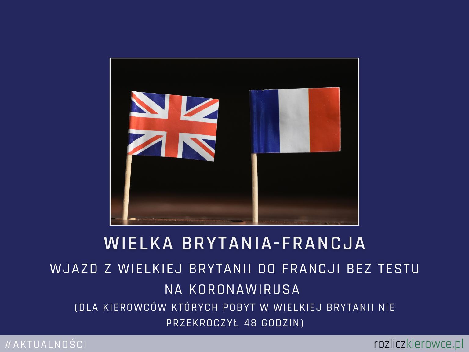 🚛 🇬🇧➡️🇫🇷Wjazd z Wielkiej Brytanii do Francji bez testu na koronawirusa