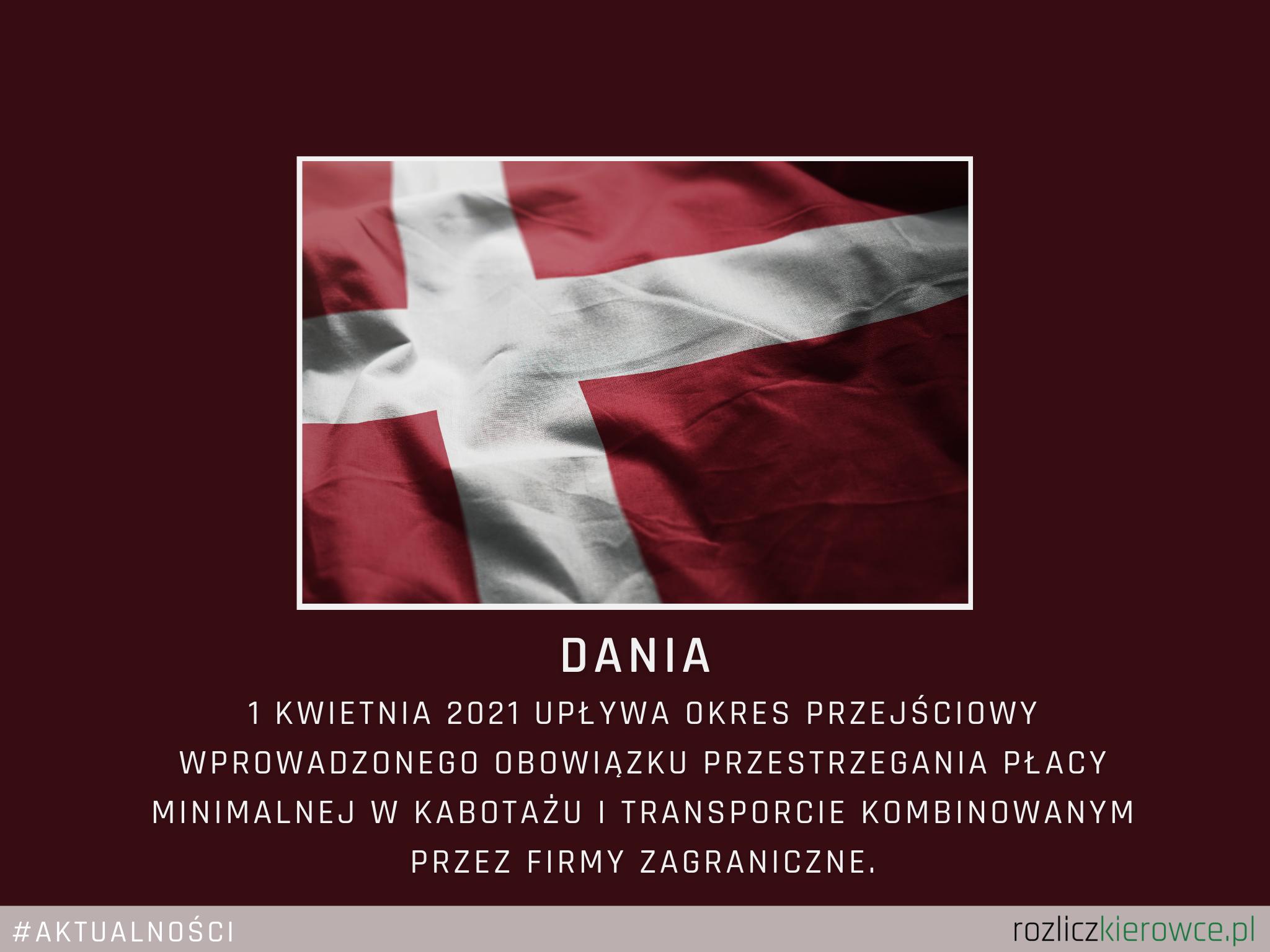 💶🚛 🇩🇰 DANIA- 1 kwietnia 2021 upływa okres przejściowy wprowadzonego obowiązku przestrzegania płacy minimalnej w kabotażu i transporcie kombinowanym przez firmy zagraniczne.