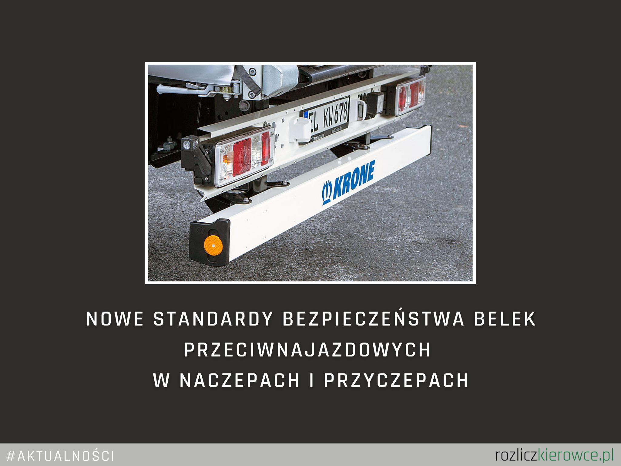 Nowe standardy bezpieczeństwa belek przeciwnajazdowych  w naczepach i przyczepach