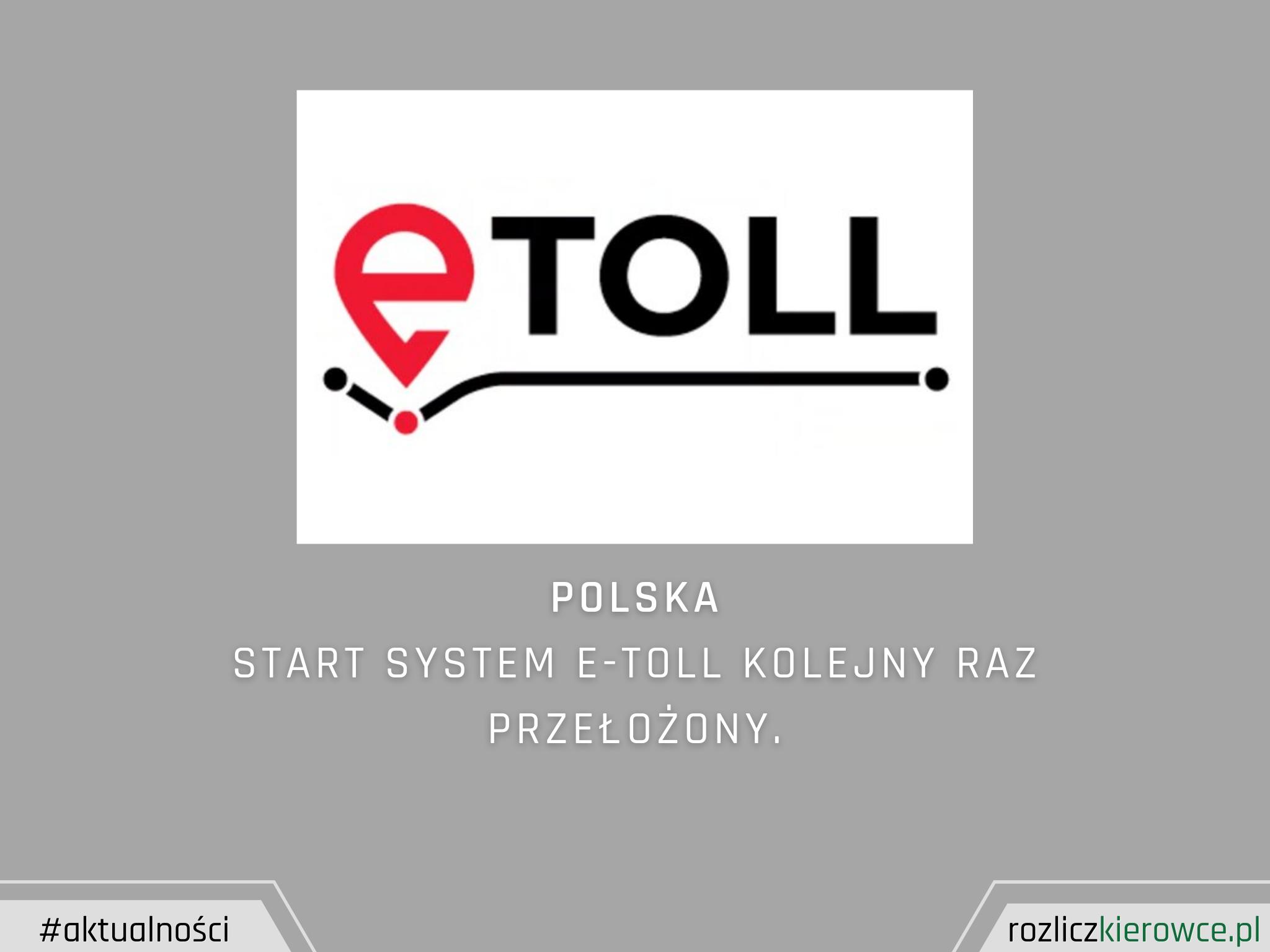 Start system E-Toll kolejny raz przełożony.