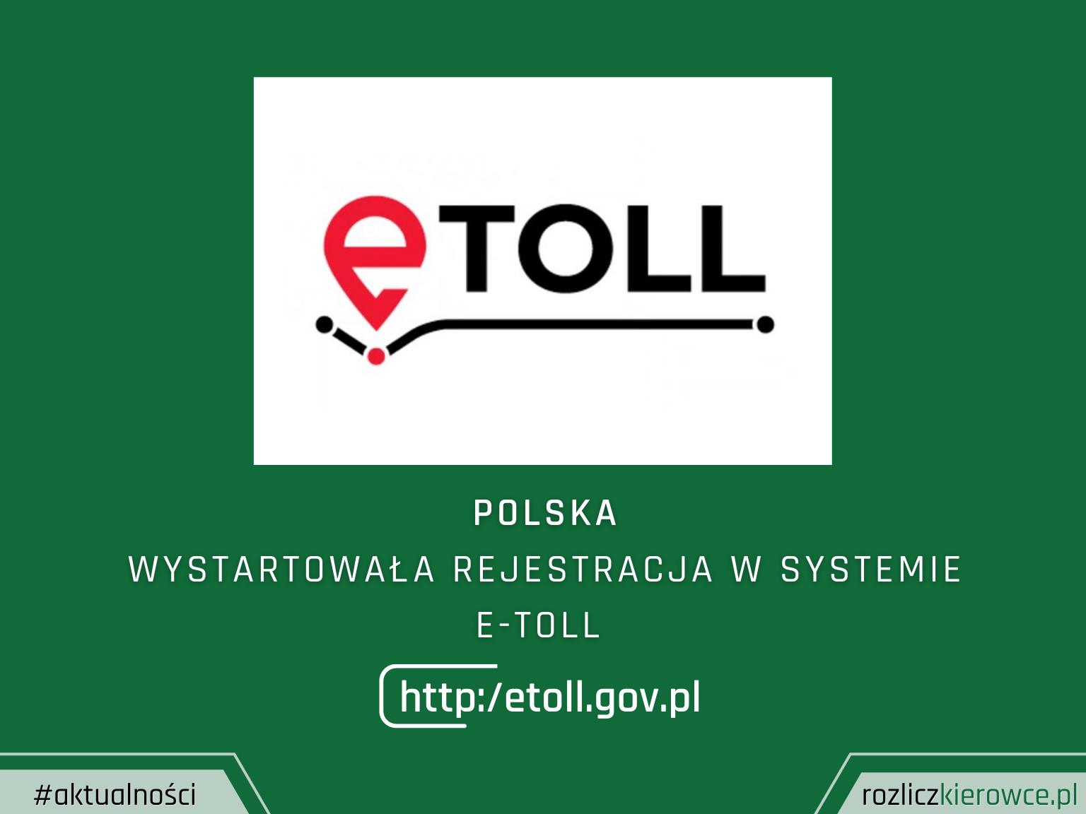 Wystartowała rejestracja w systemie e-TOLL