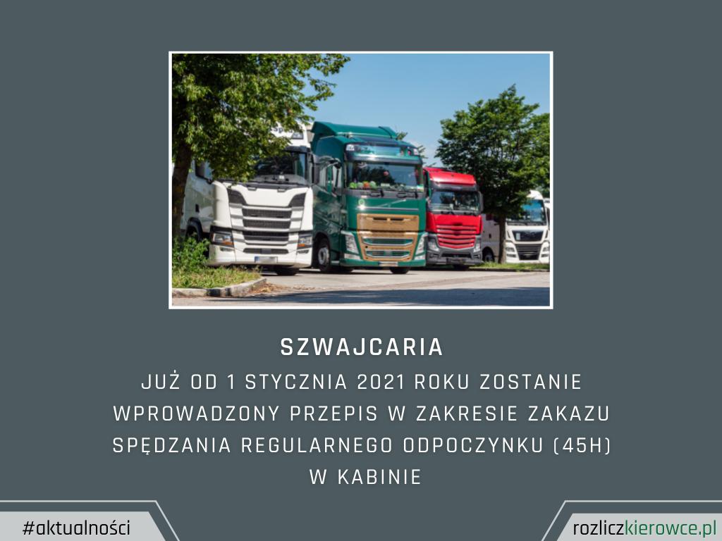 SZWAJCARIA-Już od 1 stycznia 2021 roku zostanie wprowadzony przepis w zakresie zakazu spędzania regularnego odpoczynku (45h)  w kabinie.