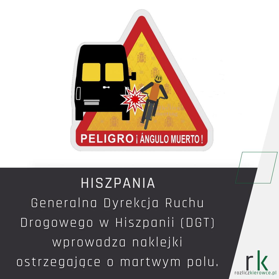 Hiszpania-Generalna Dyrekcja Ruchu Drogowego w Hiszpanii (DGT) wprowadza naklejki ostrzegające o martwym polu.